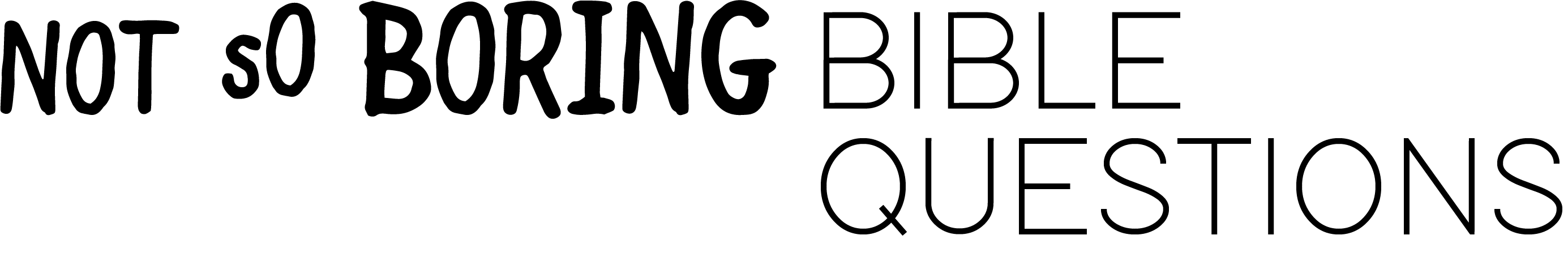 Not So Boring Bible Questions